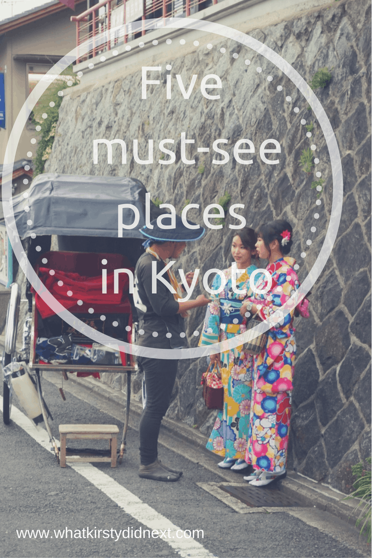 5 must-see places in Kyoto