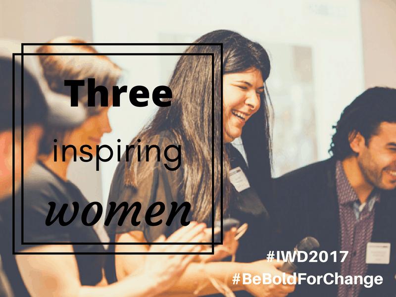 Meet three inspiring women