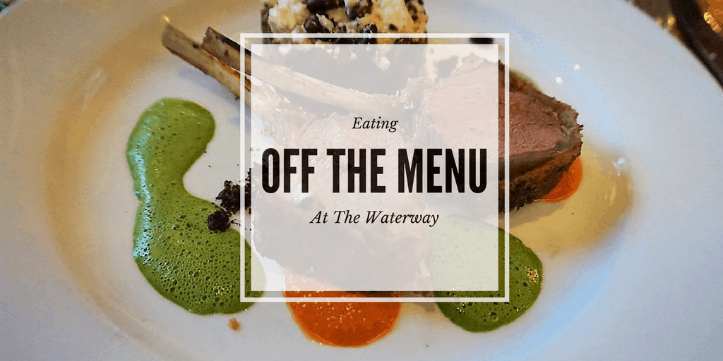 Eat off the menu at The Waterway