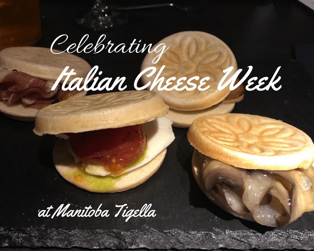 Celebrating Italian Cheese Week at Manitoba Tigella