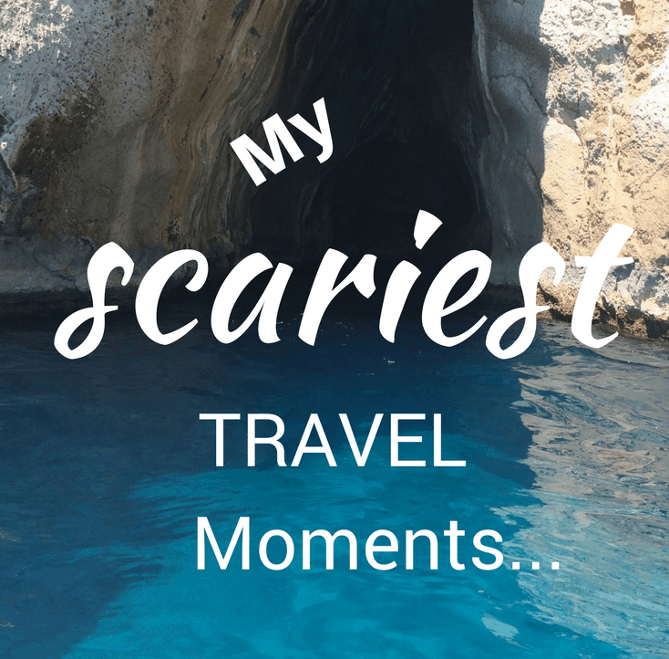My scariest travel moments
