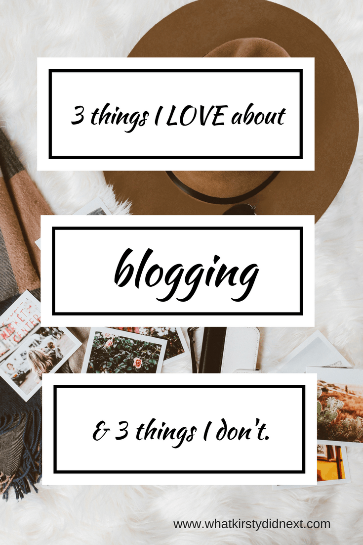 Three things I love about blogging and three things I don't