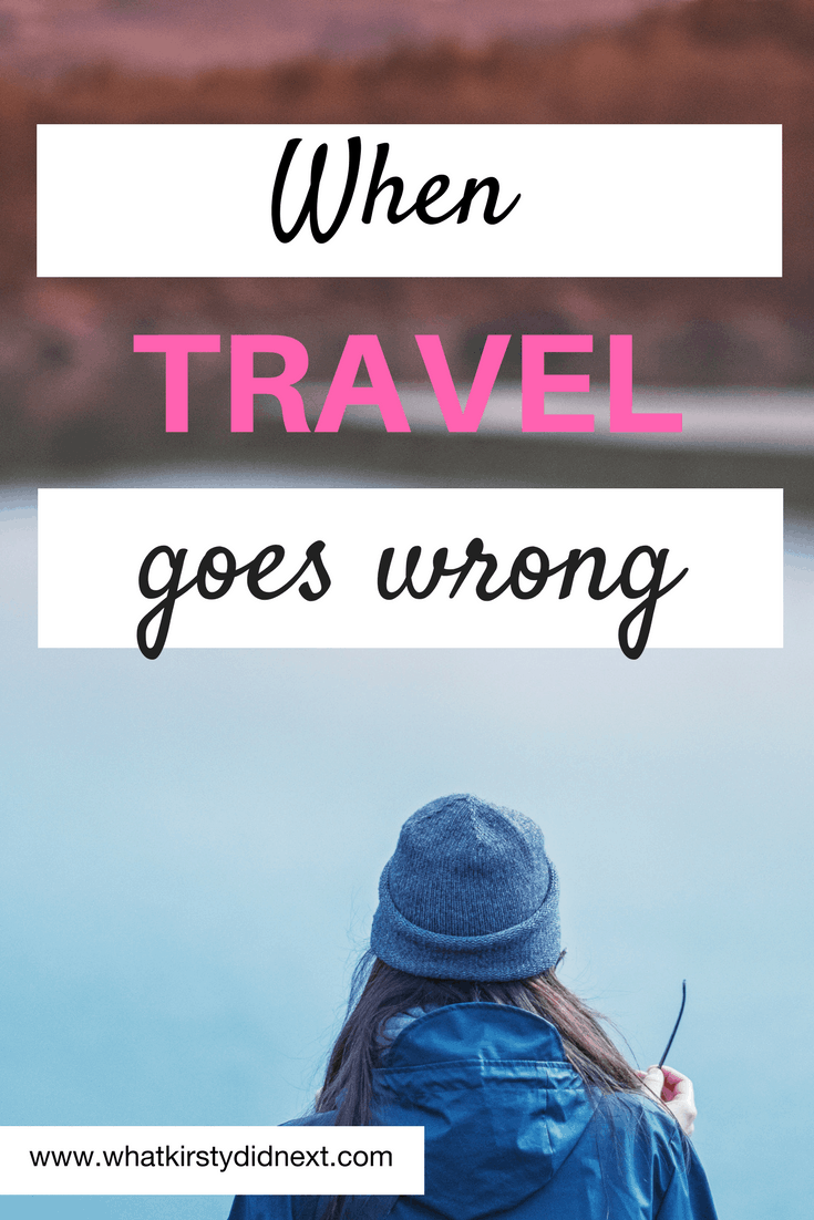 Travel experiences that went wrong