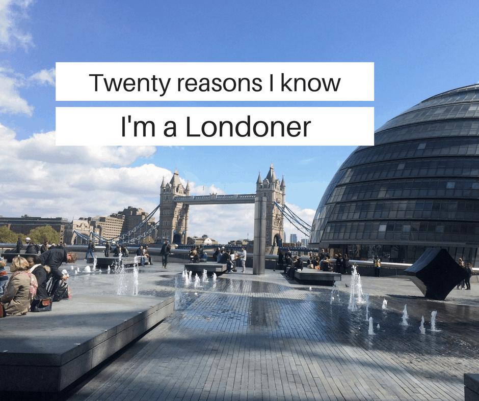 Twenty reasons I'm a Londoner