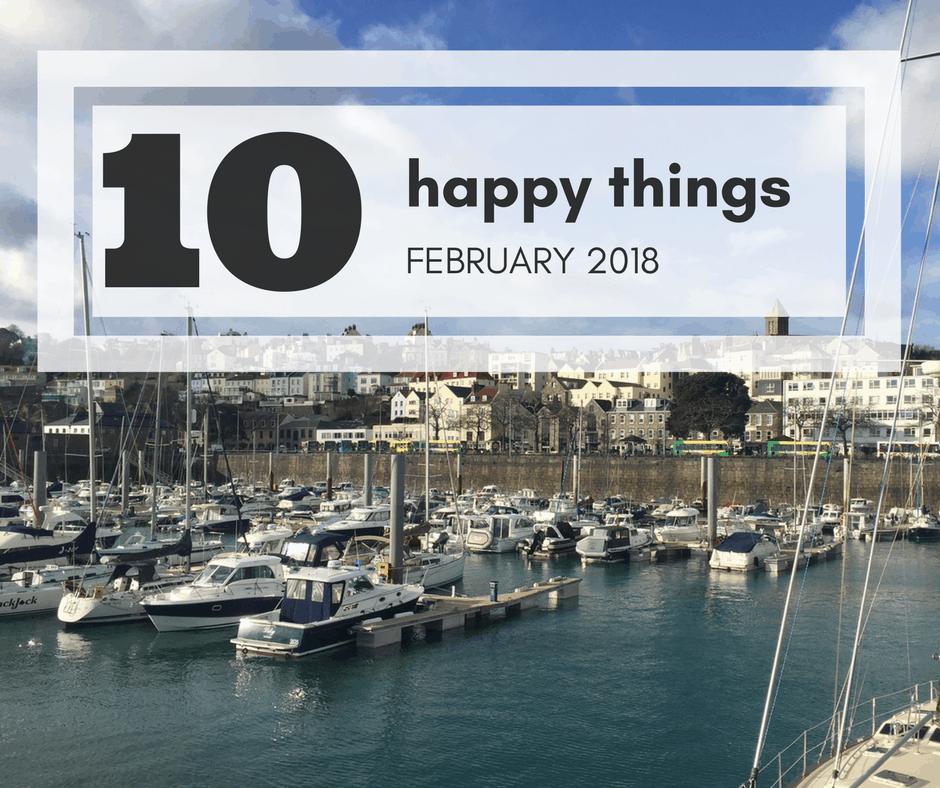 10 happy things February 2018