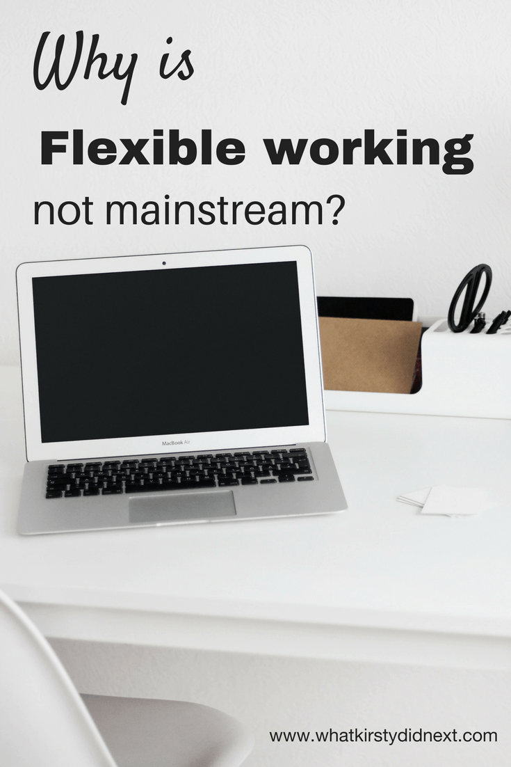 Why is flexible working not mainstream_