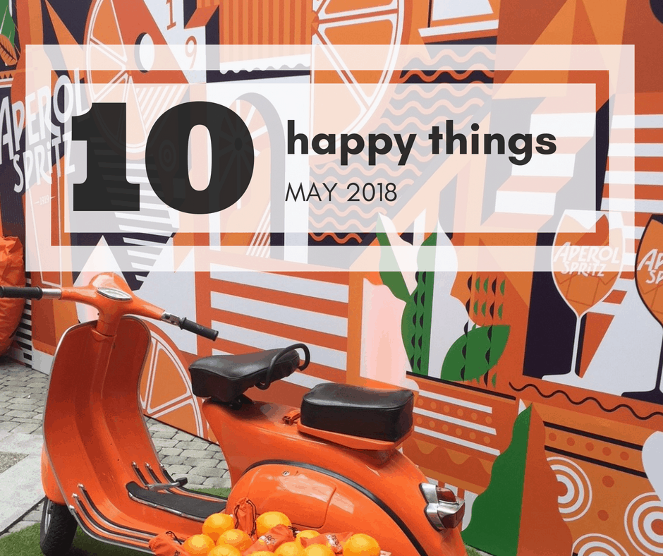 Ten happy things – May 18