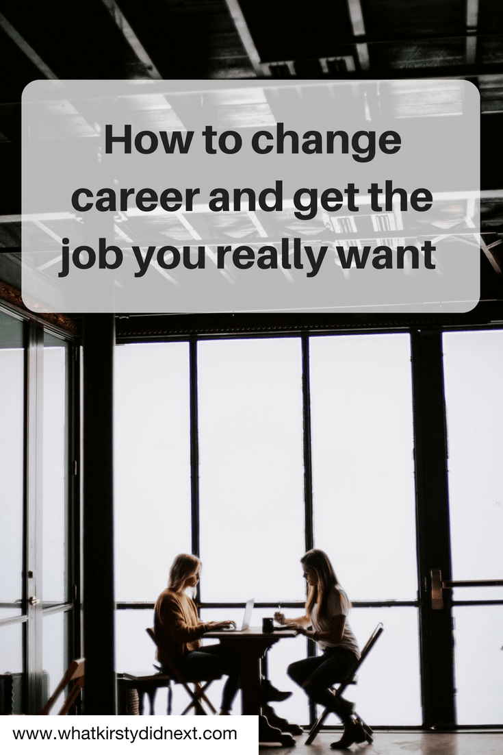 How to change career and get the job you really want
